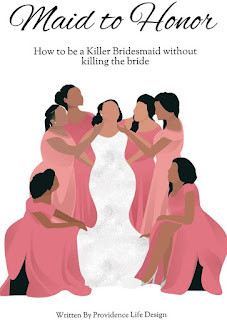 Get this awesome book here - Maid to Honor: How to be a killer bridesmaid without killing the bride by Providence Life Design