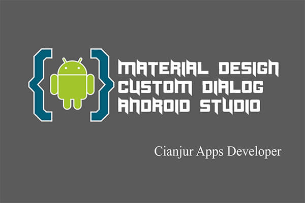Belajar Cara Membuat Custom Dialog di Android Studio