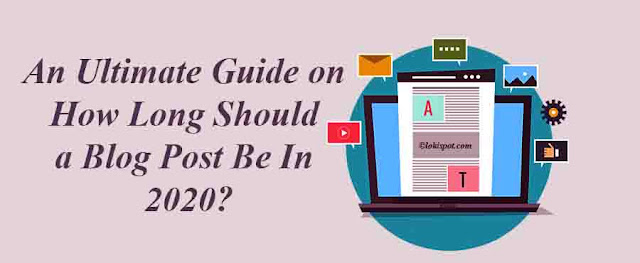 How Long Should a Blog Post Be In 2020, An Ultimate Guide on How Long Should a Blog Post Be, backlinko, brian dean, seo tips, blogger, wordpress, how much does a blog post cost, how to do a blog post on wordpress, how long should a good blog post be, length of the article on blogger, length of the article on wordpress, How long should a blog post be for SEO, 5 thing more important than length, how to get the best length for your site, anatomy of a perfect blog post article, suggested searches as a way to beef up blog length, best blog post length 2020, best blog post length 2019, Ever wonder how long your blog posts should be hubspot, how long should a blog post be for seo in 2020, blog writing trend of 2020, article writing trend of 2020, how long should a blog post be 2019, ideal blog post length 2019, blog post length best practices 2019, ideal blog post length 2020, how long should my first blog post be, ideal blog length 2019, ideal blog length 2020, what is the ideal blog post length for SEO in 2020,