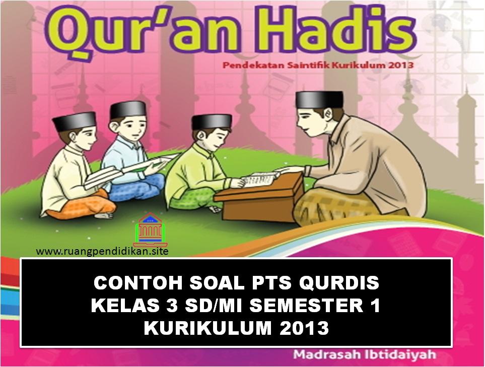 Contoh Soal Pts Uts Al Qur An Hadis Semester 1 Kelas 3 Sd Mi Kurikulum 2013 Ruang Pendidikan