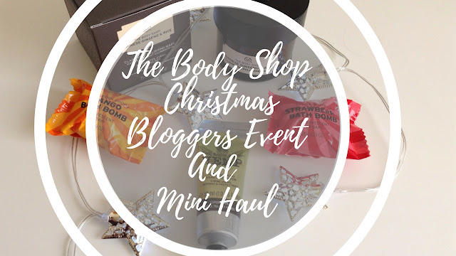 The Body Shop Christmas Bloggers Event And Mini Haul
