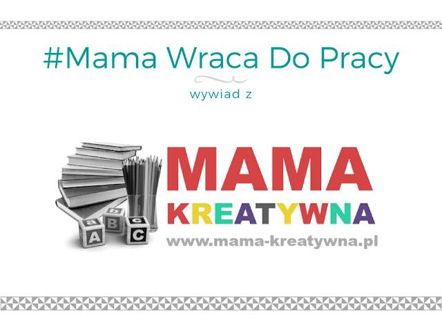 #15 Mama wraca do pracy - wywiad z blogerką Mama Kreatywna