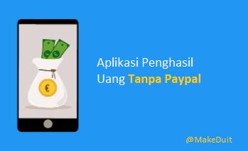 Aplikasi Penghasil Uang Tanpa Paypal Terbukti Membayar