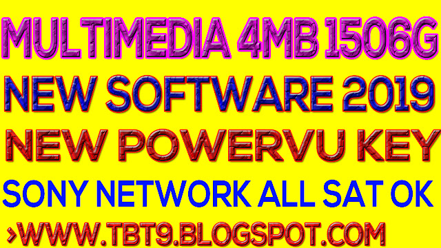 MULTIMEDIA 4MB  1506G  POWERVU ALL SAT OK NEW SOFTWARE 2019