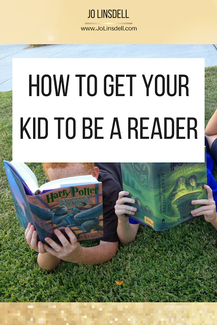 How To Get Your Kid To Be A Reader