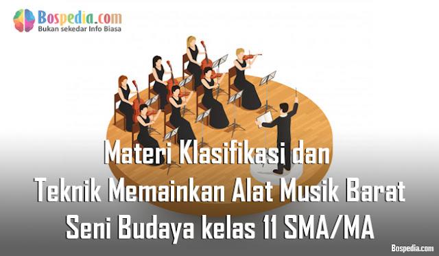 Materi Klasifikasi dan Teknik Memainkan Alat Musik Barat Mapel Seni Budaya kelas 11 SMA/MA