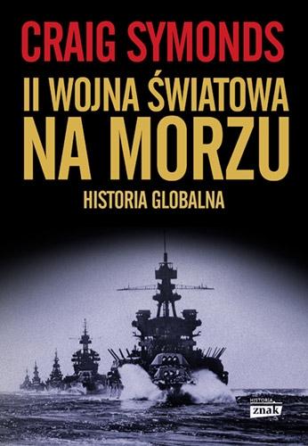 II Wojna Światowa na morzu - Craig Symonds