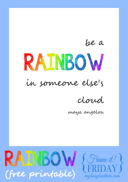 Be a Rainbow in Someone Else's Cloud... a free printable