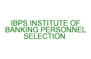 INSTITUTE OF BANKING PERSONNEL SELECTION IBPS EXAM CLERKS, RRB, PO'S,, OFFICERS