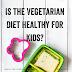 A dieta vegetariana é saudável para crianças?