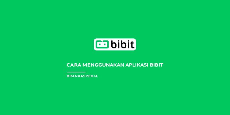 Cara Menggunakan Aplikasi Bibit