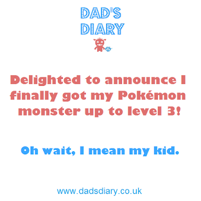 Delighted to announce I finally got my Pokemon monster to level 3 - oh wait, I mean my kid. Meme funny joke toddler kid child raising parenting