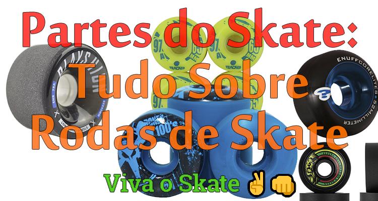 Rodas de Skate - Saiba Como Escolher a Melhor Roda de Skate