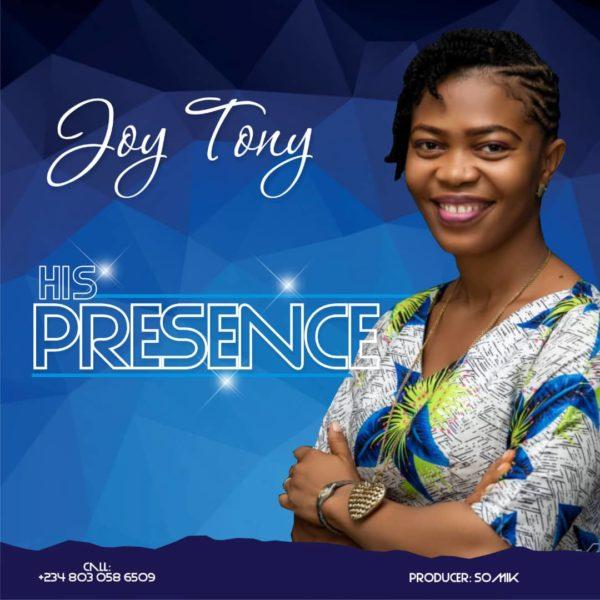 Joy Tony – His Presence Mp3 Download