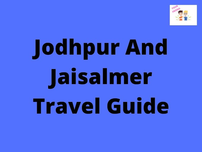 Jodhpur And Jaisalmer Travel Guide