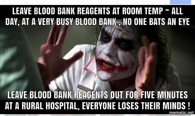 LEAVE BLOOD BANK REAGENTS OUT ALL DAY AT A VERY BUSY HOSPITAL NO ONE BATS AN EYE. LEAVE BLOOD BANK REAGENTS OUT A A RURAL HOSPITAL EVERYONE LOSES THEIR MINDS