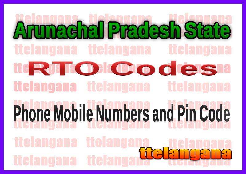 Arunachal Pradesh AP RTO Codes Phone Mobile Numbers and Pin Code