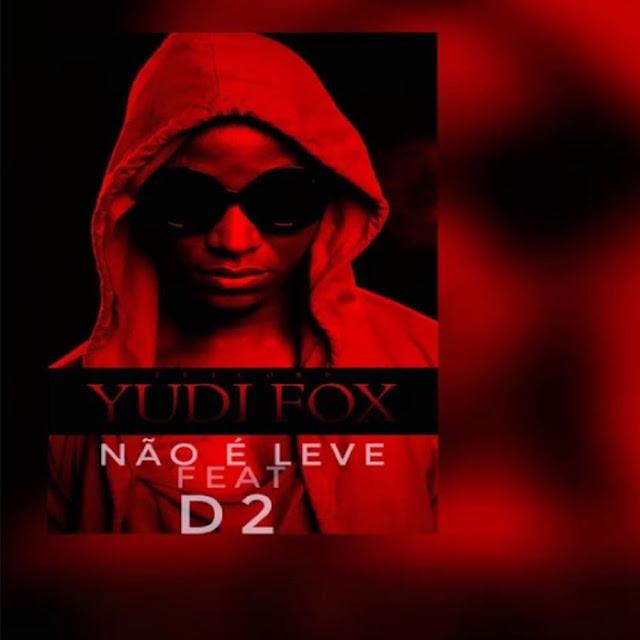 Yudi Fox ft D2 - Não É Leve (Zouk)