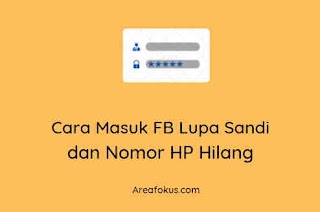 Cara Masuk FB Lupa Sandi dan Nomor HP Hilang