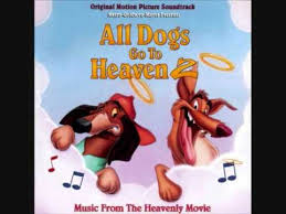 All Dogs Go To Heaven 2 I Will Always Be With You