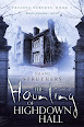 Haunting of Highdown Hall by Shani Struthers