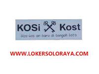 Loker Solo Penjaga Kost Exclusive di Kosi Kost