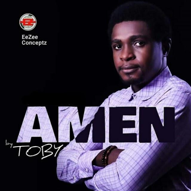 New Music: Toby | Amen @toby_godwin | @eezeeconceptzPR