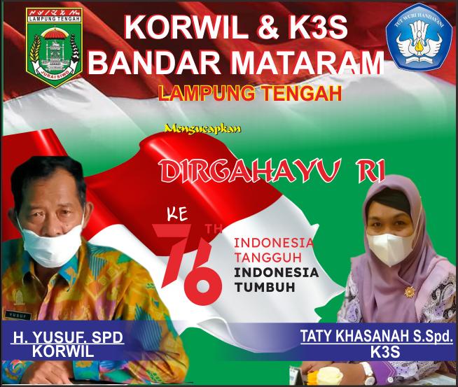 Korwil & K3S Bandar Mataram Mengucapkan Selamat HUT ke-76 RI