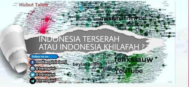 INDONESIA TERSERAH ATAU INDONESIA KHILAFAH ?