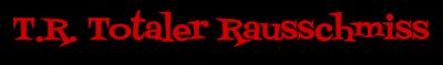 http://totaler-rausschmiss.blogspot.de/