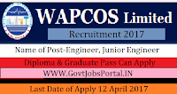 WAPCOS Limited Recruitment 2017– 47 Engineer, Junior Engineer