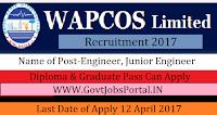 WAPCOS Limited Recruitment 2017– 47 Engineer, Junior Engineer