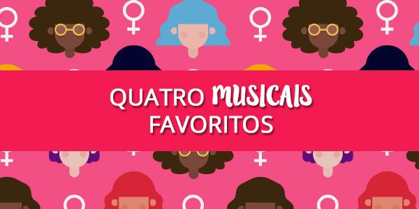 Quatro musicais favoritos