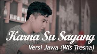 Lirik Lagu Pancen Wis Tresna (Karna Su Sayang Versi Jawa) - Gamelawan