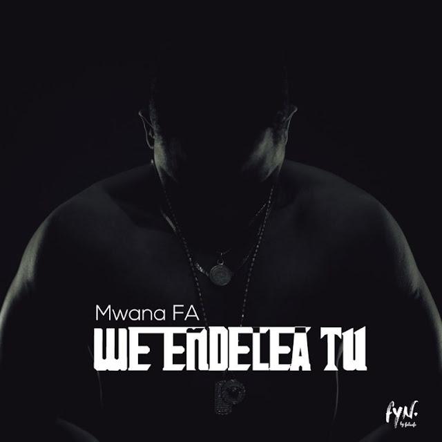 Mwana Fa - We Endelea Tu