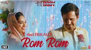 रोम रोम - Rom Rom - The Body - 2019