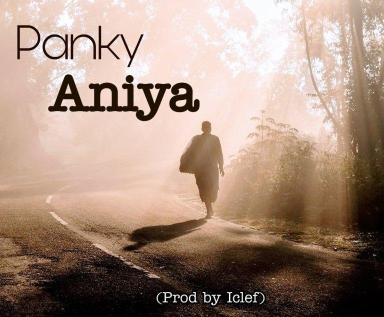 MUSIQ: Panky – Aniya (Prod by Iclef) #Arewapublisize