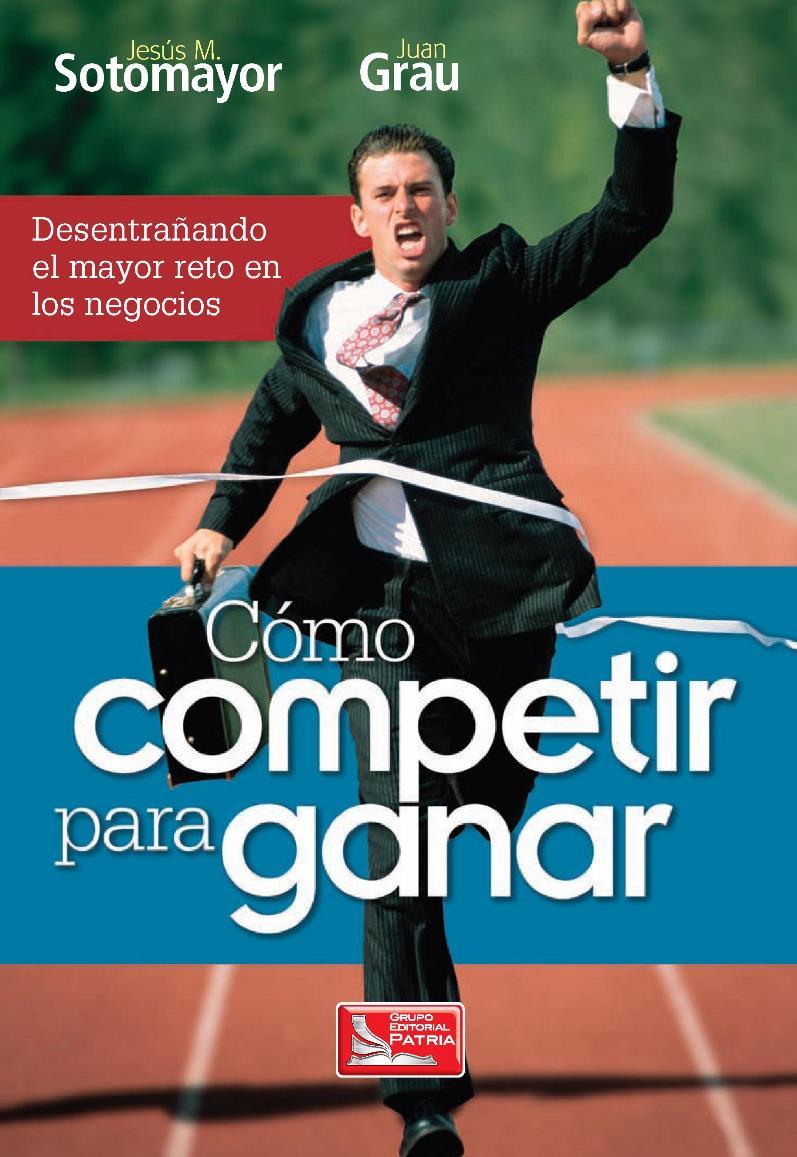 Cómo competir para ganar – Jesús M. Sotomayor