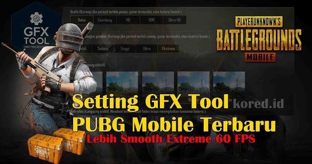 Setting GFX Tool PUBG Mobile Terbaru