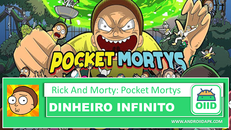 Rick and Morty: Pocket Mortys v2.12.2 – APK MOD HACK – Dinheiro Infinito