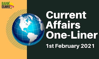 Current Affairs One-Liner: 1st February 2021