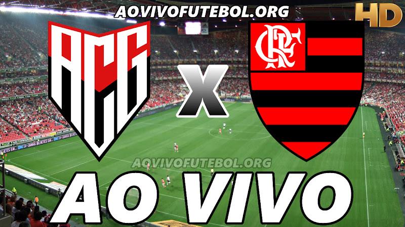 Atlético Goianiense x Flamengo Ao Vivo na TV HD
