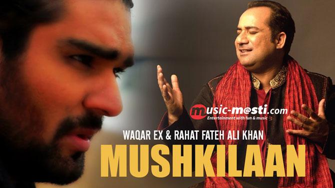 mushkilaan-waqar-ex-rahat-fateh-ali-khan