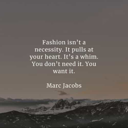 Fashion quotes that'll inspire the way you live your life