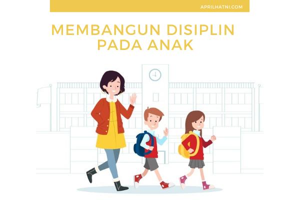 membangun disiplin pada anak