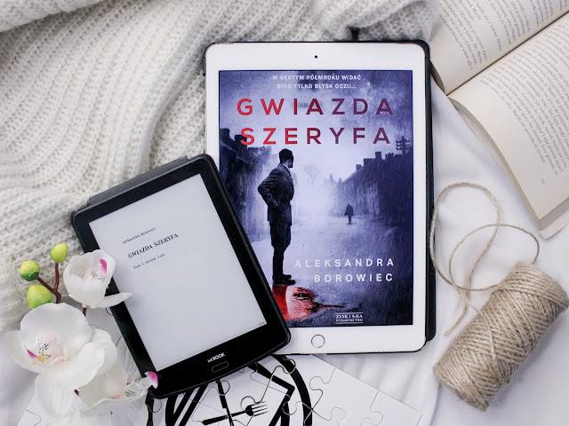 """""""Gwiazda szeryfa"""" Aleksandra Borowiec - patronacka recenzja przedpremierowa"""