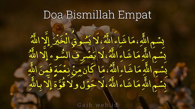 Khasiat Doa Bismillah Empat