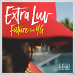 Future - Extra Luv (feat. YG) - Single Cover