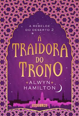 A traidora do trono, de Alwyn Hamilton - Editora Seguinte