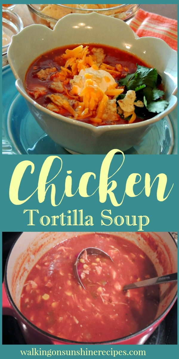 Easy Recipe for Chicken Tortilla Soup | Walking on Sunshine Recipes